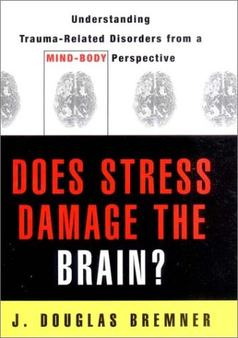 9780393703450: Does Stress Damage the Brain?: Understanding Trauma-Related Disorders from a Mind-Body Perspective