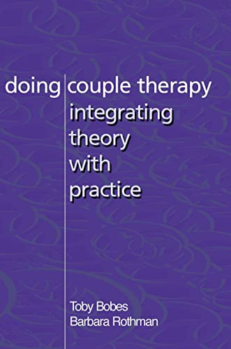 9780393703924: Doing Couple Therapy: Integrating Theory with Practice