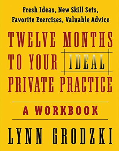 Twelve Months to Your Ideal Private Practice: A Workbook (12)