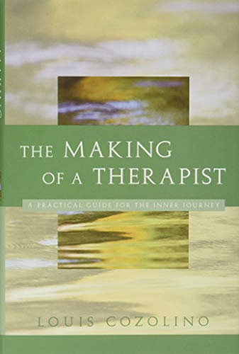 9780393704242: The Making of a Therapist: A Practical Guide for the Inner Journey (Norton Professional Books (Hardcover))