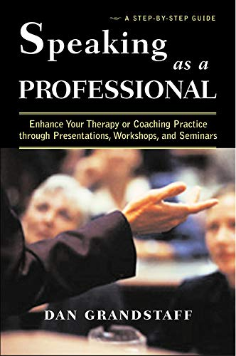 9780393704334: Speaking as a Professional: Enhance Your Therapy or Coaching Practice through Presentations, Workshops, and Seminars