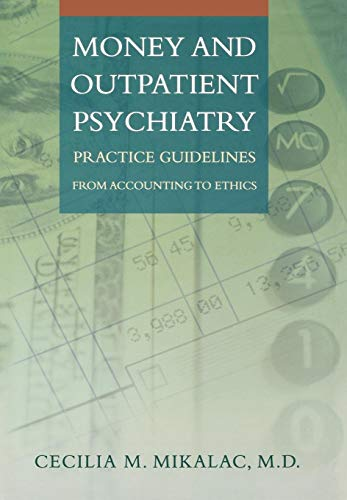 9780393704402: Money and Outpatient Psychiatry: Practice Guidelines from Accounting to Ethics