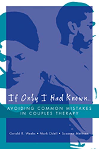 9780393704457: If Only I Had Known: Avoiding Common Mistakes In Couples Therapy