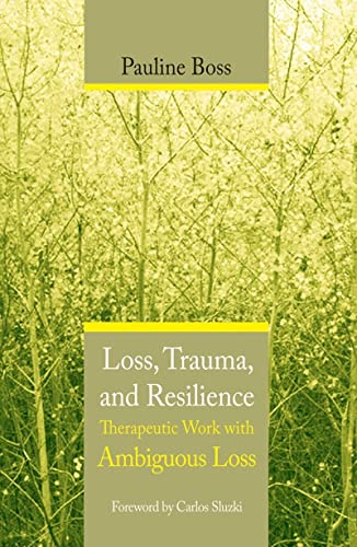 9780393704495: Loss Trauma & Resilience: Therapeutic Work with Ambiguous Loss