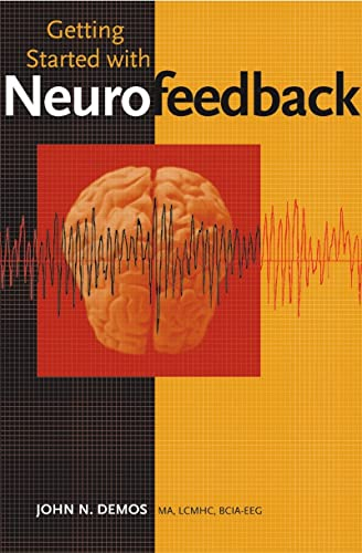 Getting Started with Neurofeedback (Hardback or Cased: Demos, John N.