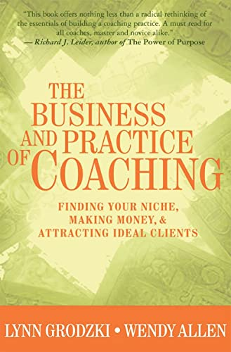 9780393704624: The Business and Practice of Coaching: Finding Your Niche, Making Money and Attracting Ideal Clients