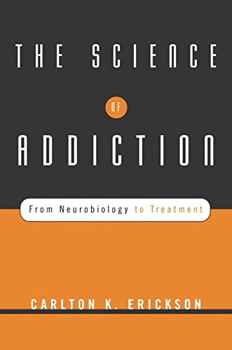 9780393704631: The Science of Addiction: From Neurobiology to Treatment (Norton Professional Books (Hardcover))