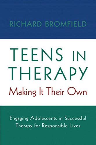 Teens in Therapy: Making It Their Own: Bromfield, Richard