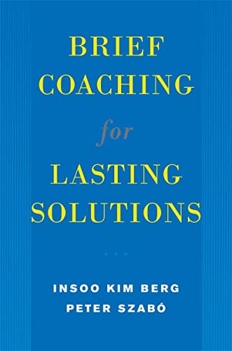 9780393704723: Brief Coaching for Lasting Solutions (Norton Professional Books)