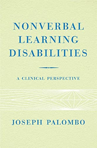 Nonverbal Learning Disabilities: A Clinical Perspective: Palombo, Joseph