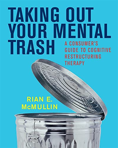 9780393704877: Taking Out Your Mental Trash: A Consumer's Guide to Cognitive Restructuring Therapy