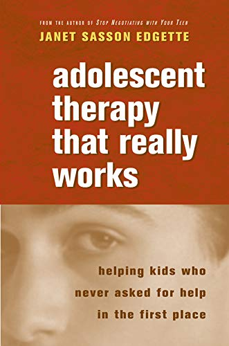 9780393705003: Adolescent Therapy That Really Works: Helping Kids Who Never Asked for Help in the First Place (Norton Professional Books (Paperback))