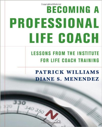 9780393705058: Becoming a Professional Life Coach: Lessons from the Institute of Life Coach Training