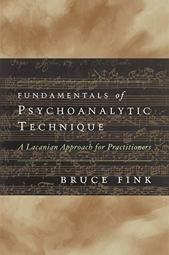 9780393705089: Fundamentals of Psychoanalytic Technique: A Lacanian Approach for Practitioners (Norton Professional Books)