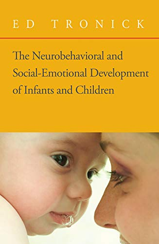 9780393705171: The Neurobehavioral and Social-emotional Development of Infants and Children: Norton Series on Interpersonal Neurobiology