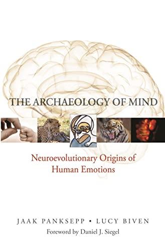 9780393705317: The Archaeology of Mind: Neuroevolutionary Origins of Human Emotions