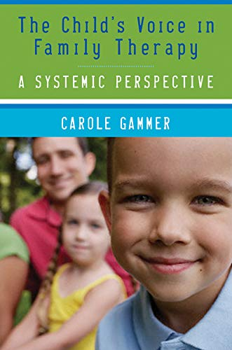 9780393705416: The Child's Voice in Family Therapy: A Systemic Perspective