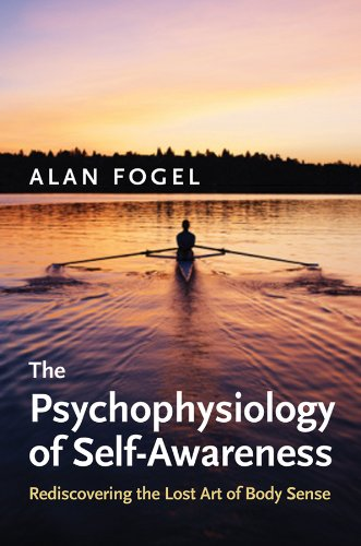 9780393705447: The Psychophysiology of Self-Awareness: Rediscovering the Lost Art of Body Sense (Norton Series on Interpersonal Neurobiology)