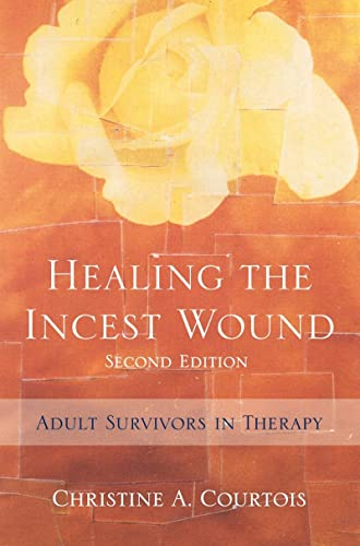 9780393705478: Healing the Incest Wound: Adult Survivors in Therapy (Second Edition) (Norton Professional Books (Hardcover))