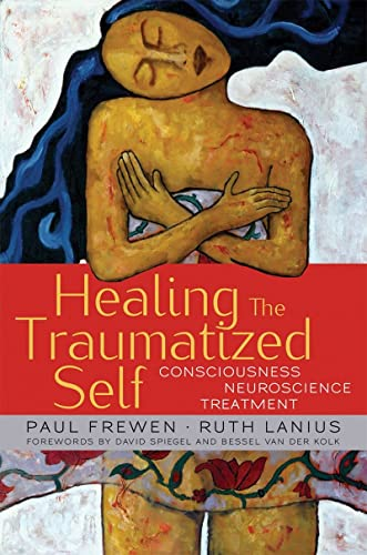 9780393705515: Healing the Traumatized Self: Consciousness, Neuroscience, Treatment