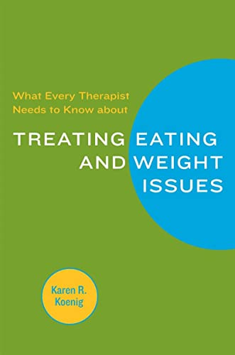 9780393705584: What Every Therapist Needs to Know about Treating Eating and Weight Issues (Norton Professional Books)