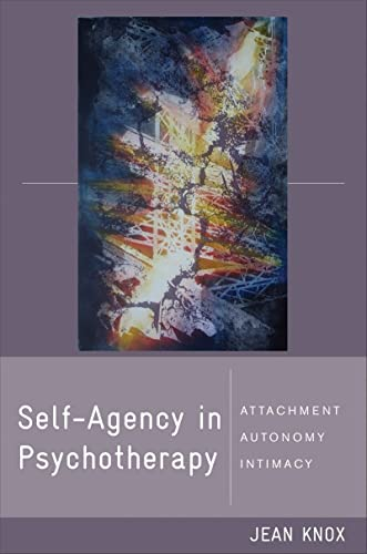 9780393705591: Self-Agency in Psychotherapy: Attachment, Autonomy, and Intimacy (Norton Series on Interpersonal Neurobiology)