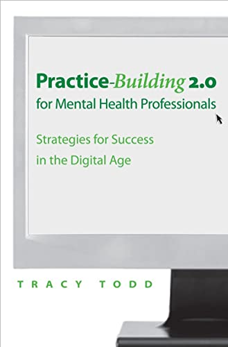 9780393705621: Practice-Building 2.0 for Mental Health Professionals: Strategies for Success in the Digital Age