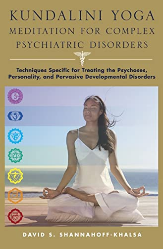 9780393705683: Kundalini Yoga Meditation for Complex Psychiatric Disorders: Techniques Specific for Treating the Psychoses, Personality, and Pervasive Developmental