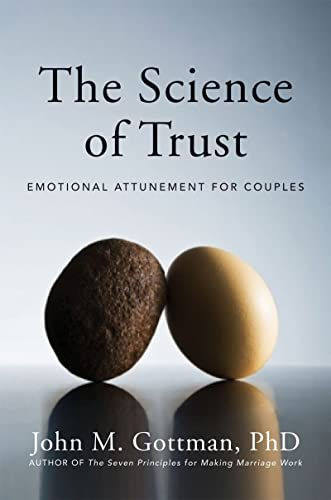 9780393705959: The Science of Trust: Emotional Attunement for Couples