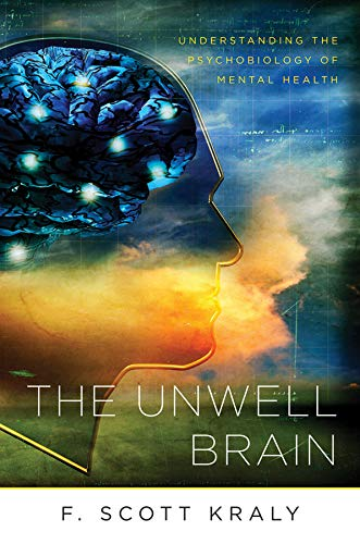 9780393705966: The Unwell Brain: Understanding the Psychobiology of Mental Health