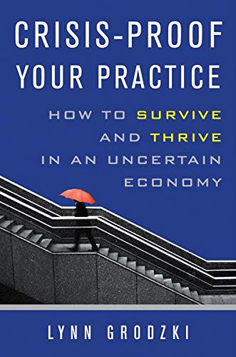 9780393706116: Crisis-Proof Your Practice: How to Survive and Thrive in an Uncertain Economy (Norton Professional Books)