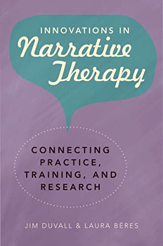 9780393706161: Innovations in Narrative Therapy - Connecting Practice, Training, and Research