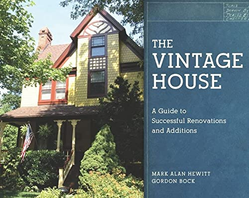 9780393706192: The Vintage House: A Guide to Successful Renovations and Additions