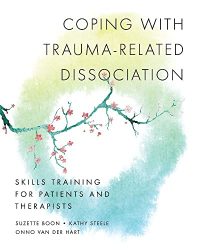 Coping with Trauma-Related Dissociation: Skills Training for: Boon, Suzette