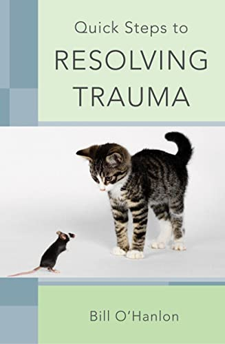 9780393706512: Quick Steps to Resolving Trauma