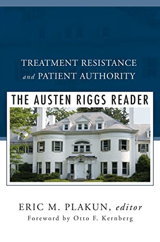 9780393706611: Treatment Resistance and Patient Authority: The Austen Riggs Reader (A Norton Professional Book)