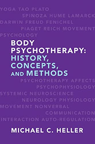9780393706697: Body Psychotherapy: History, Concepts, and Methods