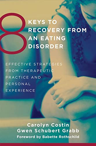 9780393706956: 8 Keys to Recovery from an Eating Disorder: Effective Strategies from Therapeutic Practice and Personal Experience (8 Keys to Mental Health)