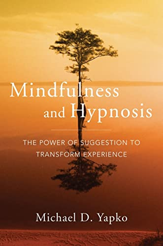 9780393706970: Mindfulness and Hypnosis: The Power of Suggestion to Transform Experience