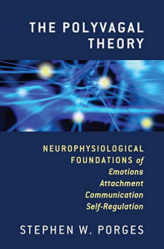 9780393707007: The Polyvagal Theory: Neurophysiological Foundations of Emotions, Attachment, Communication, and Self-regulation (Norton Series on Interpersonal Neurobiology)