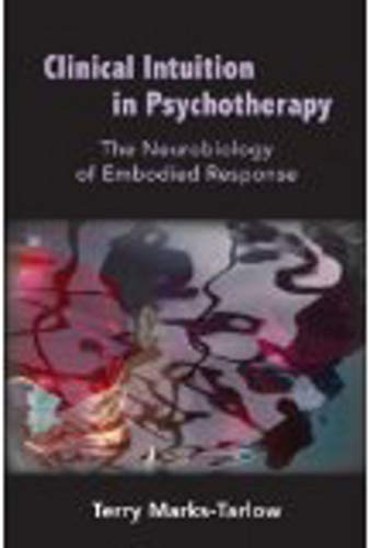 9780393707038: Clinical Intuition in Psychotherapy: The Neurobiology of Embodied Response