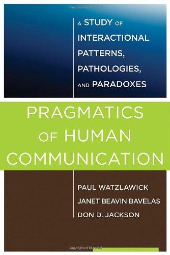 9780393707076: Pragmatics of Human Communication: A Study of Interactional Patterns, Pathologies, and Paradoxes