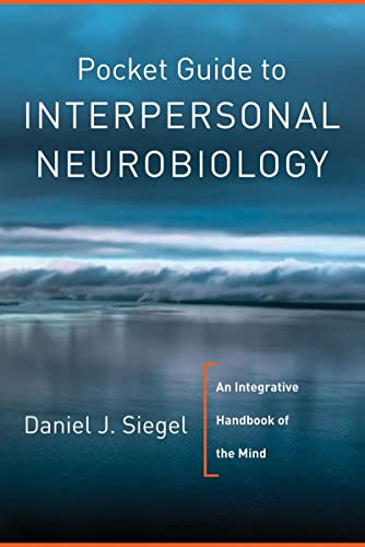 9780393707137: Pocket Guide to Interpersonal Neurobiology: An Integrative Handbook of the Mind
