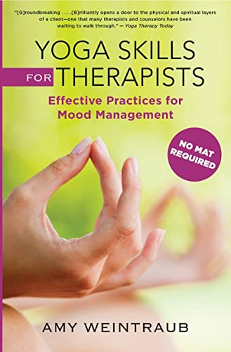 9780393707175: Yoga Skills for Therapists: Effective Practices for Mood Management (Norton Professional Books (Hardcover))