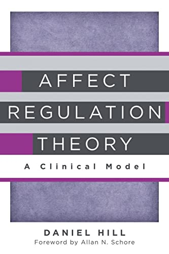 9780393707267: Affect Regulation Theory: A Clinical Model (Norton Series on Interpersonal Neurobiology)