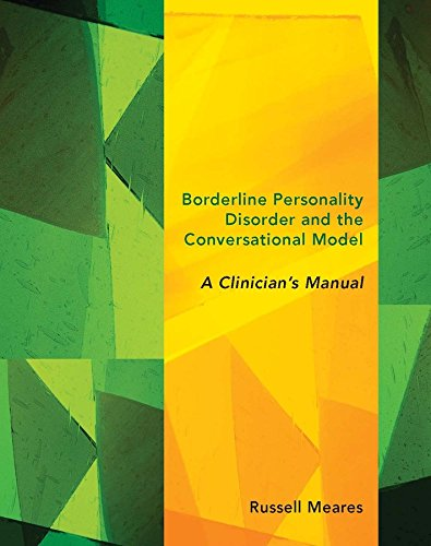 9780393707830: Borderline Personality Disorder and the Conversational Model: A Clinician's Manual (Norton Series on Interpersonal Neurobiology)