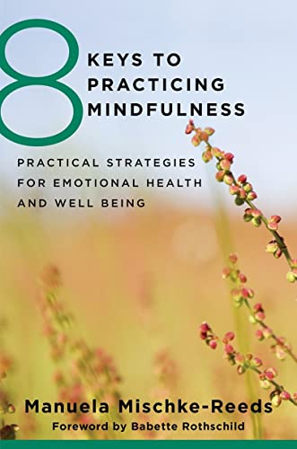 9780393707953: 8 Keys to Practicing Mindfulness: Practical Strategies for Emotional Health and Well-being (8 Keys to Mental Health)
