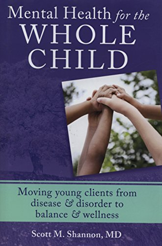 9780393707977: Mental Health for the Whole Child: Moving Young Clients from Disease & Disorder to Balance & Wellness