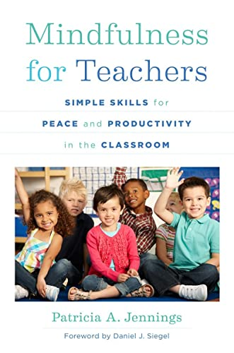 9780393708073: Mindfulness for Teachers: Simple Skills for Peace and Productivity in the Classroom (The Norton Series on the Social Neuroscience of Education)