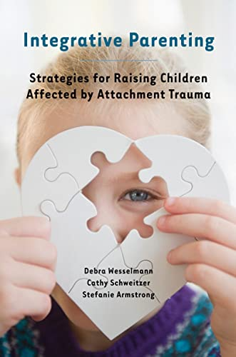 9780393708172: Integrative Parenting: Strategies for Raising Children Affected by Attachment Trauma